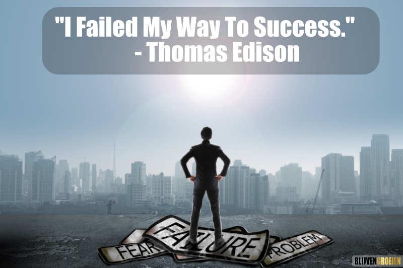 Quote I Failed My Way To Success - Thomas Edison