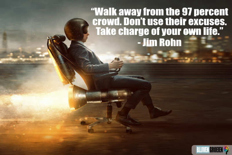 Quote Jim Rohn Walk away from the 97 percent crowd. Don't use their excuses. Take charge of your own life.