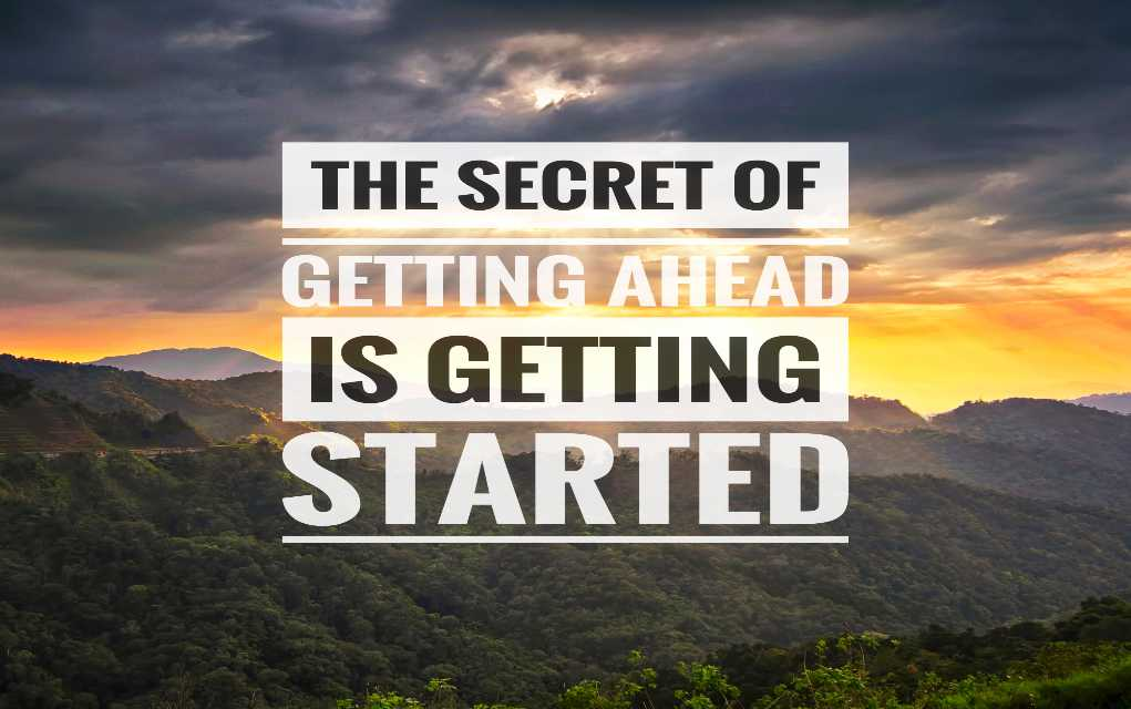 Quote The Secret of Getting Ahead is Getting Started