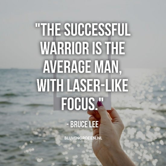 Quote Bruce Lee The Succesful warrior is the averge man with laser like focus.