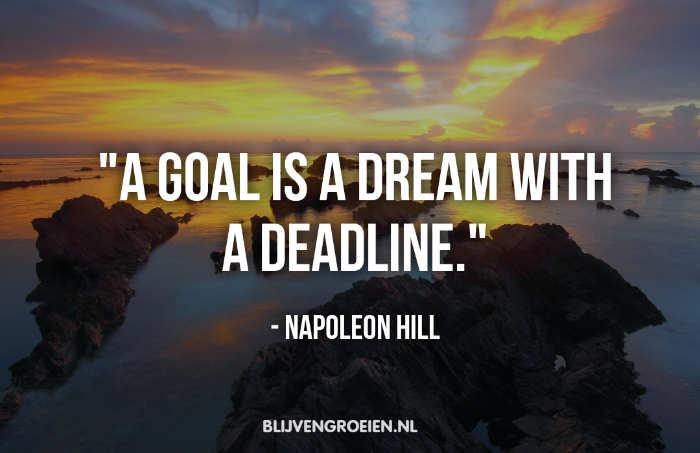 Quote Napoleon Hill A goal is a dream with a deadline. Napoleon Hill