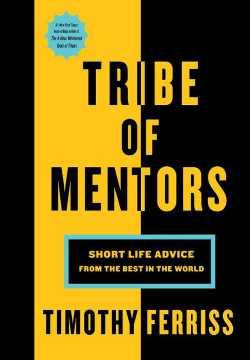 Boek Tribe of Mentors Timothy Ferris met waardevolle lessen voor persoonlijke groei