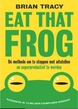 Eat That Frog boek voor een betere productiviteit