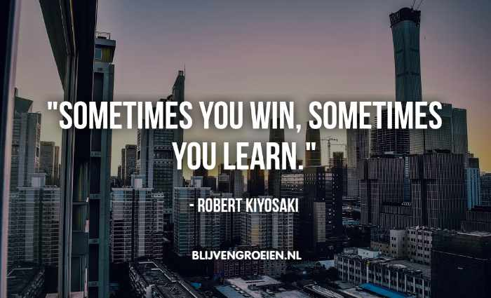 Quote Robert Kiyosaki Sometimes you win. Sometimes you Learn