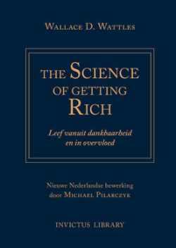 Science of Getting Rich Nederlandse vertaling van Michael Pilarczyk Persoonlijke ontwikkeling en mindset