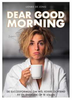 Dear Good Morning Lienke de Jong over een goede ochtendroutine