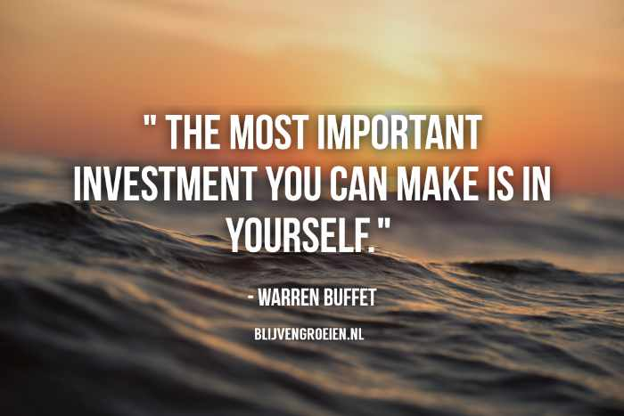 Quote Warren Buffett The most important investment you can make is in yourself. Warren Buffett